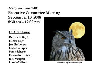ASQ Section 1401  Executive Committee Meeting September 13, 2008 8:30 am – 12:00 pm