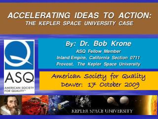 ACCELERATING  IDEAS  TO  ACTION: THE  KEPLER  SPACE  UNIVERSITY  CASE
