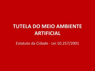 TUTELA DO MEIO AMBIENTE ARTIFICIAL