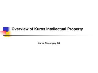 Overview of Kuros Intellectual Property