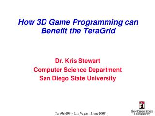 How 3D Game Programming can Benefit the TeraGrid