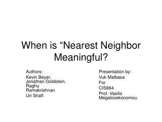 """When is """"Nearest Neighbor Meaningful?"""