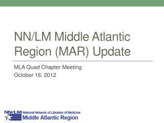 NN/LM Middle Atlantic Region (MAR) Update