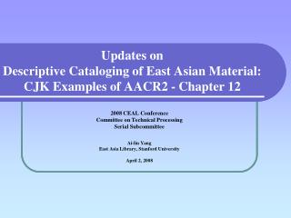 Updates on  Descriptive Cataloging of East Asian Material: CJK Examples of AACR2 - Chapter 12