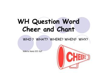 WH Question Word Cheer and Chant
