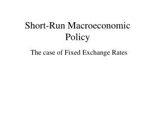 Short-Run Macroeconomic Policy