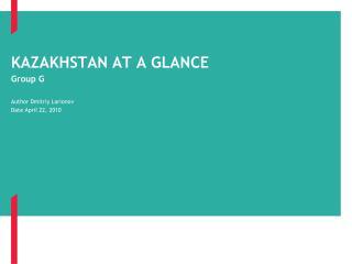KAZAKHSTAN AT A GLANCE