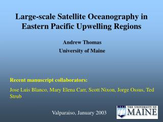 Large-scale Satellite Oceanography in Eastern Pacific Upwelling Regions