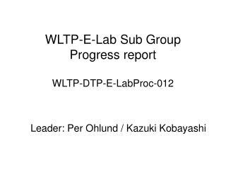 WLTP-E-Lab Sub Group Progress report WLTP-DTP-E-LabProc-012