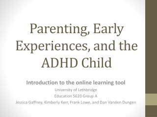 Parenting, Early Experiences, and the ADHD  Child