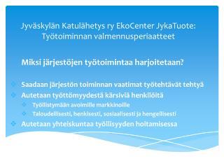 Jyväskylän Katulähetys ry EkoCenter JykaTuote: Työtoiminnan valmennusperiaatteet