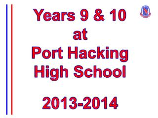 Years 9 & 10 at Port Hacking  High  School 2013-2014