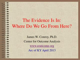 The Evidence Is In: Where Do We Go From Here?