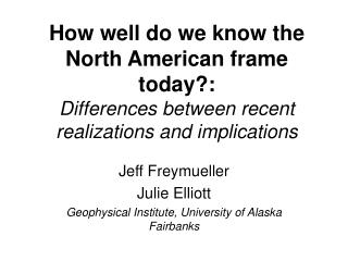 Jeff Freymueller Julie Elliott Geophysical Institute, University of Alaska Fairbanks