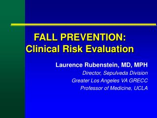 FALL PREVENTION:  Clinical Risk Evaluation