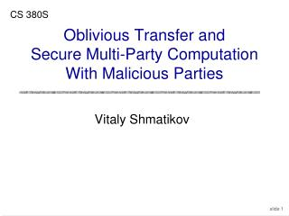 Oblivious Transfer and  Secure Multi-Party Computation  With Malicious Parties