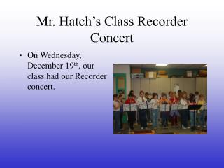Mr. Hatch's Class Recorder Concert