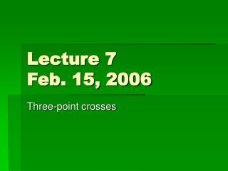 Lecture 7 Feb. 15, 2006
