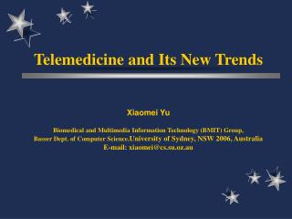 Telemedicine and Its New Trends Xiaomei Yu