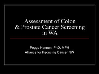 Assessment of Colon  & Prostate Cancer Screening in WA