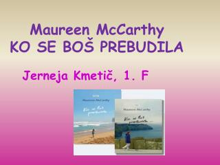 Maureen McCarthy  KO SE BOŠ PREBUDILA