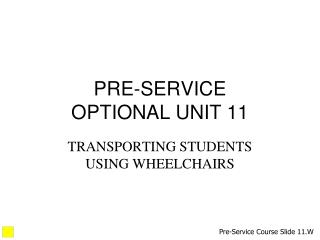 PRE-SERVICE OPTIONAL UNIT 11