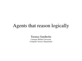Agents that reason logically