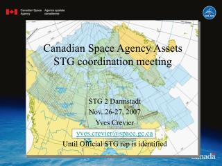 Canadian Space Agency Assets  STG coordination meeting