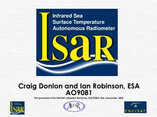Craig Donlon and Ian Robinson, ESA AO9081