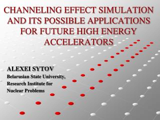 CHANNELING EFFECT SIMULATION AND ITS POSSIBLE APPLICATIONS FOR FUTURE HIGH ENERGY ACCELERATORS