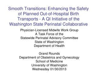 Physician -Licensed Midwife Work Group A Task Force of the Statewide Perinatal Advisory Committee