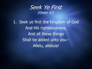 Seek Ye First [Green 42]