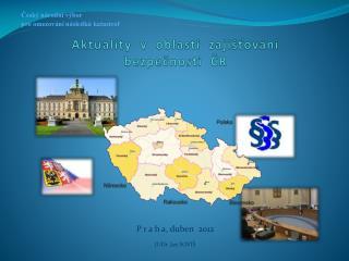 Aktuality  v  oblasti  zajišťování  bezpečnosti  ČR