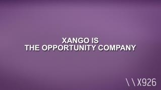 XANGO IS THE OPPORTUNITY COMPANY