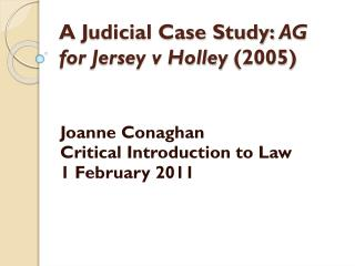 A Judicial Case Study: AG for Jersey v Holley 2005