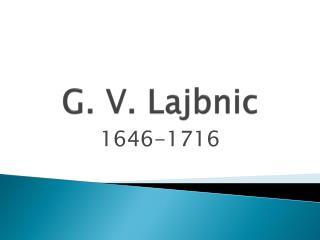 G. V. Lajbnic