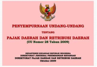 PENYEMPURNAAN UNDANG-UNDANG TENTANG PAJAK DAERAH DAN RETRIBUSI DAERAH (UU  Nomor  28  Tahun  2009)