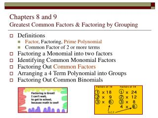 Chapters 8 and 9  Greatest Common Factors & Factoring by Grouping