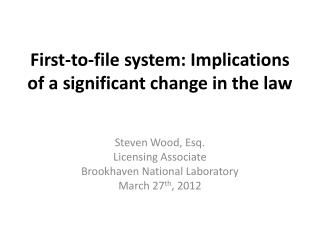 First-to-file system: Implications of a significant change in the law