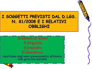 I SOGGETTI PREVISTI DAL  D.LGS.  N. 81/2008 E I RELATIVI OBBLIGHI