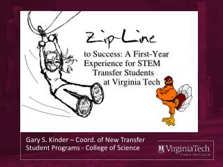 to Success: A First-Year  Experience for STEM      Transfer Students           at Virginia Tech