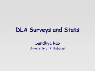 DLA Surveys and Stats