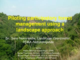 Piloting participatory forest management using a landscape approach