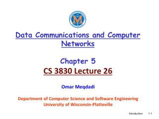 Data Communications and Computer Networks Chapter 5 CS 3830 Lecture 26