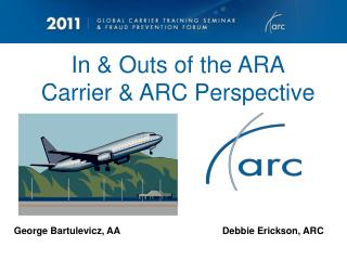 In & Outs of the ARA Carrier & ARC Perspective
