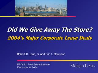 Did We Give Away The Store?  2004's Major Corporate Lease Deals