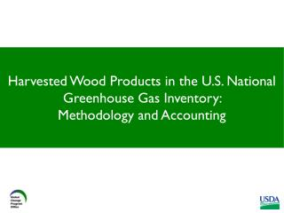 Harvested Wood Products:  Topics
