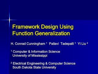 Framework Design Using Function Generalization