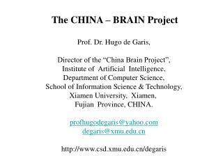 "The CHINA – BRAIN Project Prof. Dr. Hugo de Garis, Director of the ""China Brain Project"","