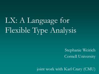 LX: A Language for Flexible Type Analysis